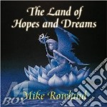Rowland Mike - The Land Of Hopes And Dreams cd musicale di Mike Rowland