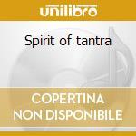 Spirit of tantra cd musicale di Evans gomer edwyn