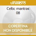 Celtic mantras 08 cd musicale di Antah Sarva