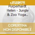 Purperhardt Helen - Jungle & Zoo Yoga.. cd musicale di Helen Purperhart