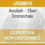 Aeoliah - Elixir Immortale cd musicale di AEOLIAH