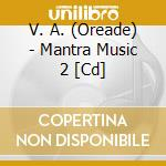 Mantra music 2 cd musicale di Artisti Vari