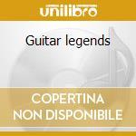 Guitar legends cd musicale