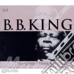 Everyday i have the blues cd musicale di B.b. King