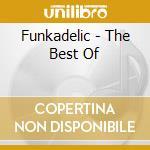 Funkadelic - The Best Of cd musicale di Funkadelic