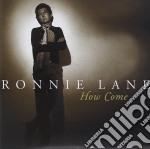 Ronnie Lane - How Come cd musicale di Ronnie Lane