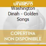 Washington Dinah - Golden Songs cd musicale di Dinah Washington