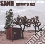 Kim Fowley & Roy Swedeen - Sand - The West Is Best cd musicale di Sand