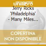 Jerry Ricks 'Philadelphia'  - Many Miles Of Blues cd musicale di Jerry ricks