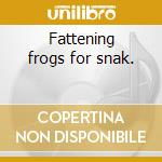 Fattening frogs for snak. cd musicale di John sinclair & his