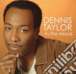 Dennis Taylor - In The Mood cd musicale di Dennis Taylor
