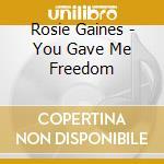 Rosie Gaines - You Gave Me Freedom cd musicale di Rosie Gaines