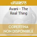 Avani - The Real Thing cd musicale di Avani