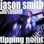 Jason Smith - Tipping Point cd musicale di Smith Jason