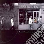 Dedicated to you but you... cd musicale di Delta saxophone quartet