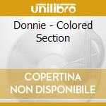 THE COLORED SECTION cd musicale di DONNIE