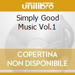 Simply Good Music Vol.1 cd musicale