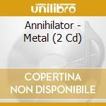 METAL + BONUS CD cd musicale di ANNIHILATOR