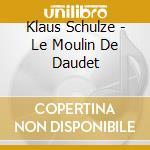 Klaus Schulze - Le Moulin De Daudet cd musicale di Klaus Schulze