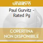 Paul Gurvitz - Rated Pg cd musicale di GURVITZ PAUL
