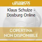 Klaus Schulze - Dosburg Online cd musicale di Klaus Schulze