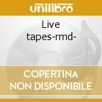 Live tapes-rmd- cd musicale