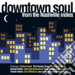 Downtown soul from the nashville indies cd musicale di Artisti Vari