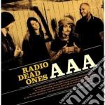 Radio Dead Ones - Aaa cd musicale di RADIO DEAD ONES