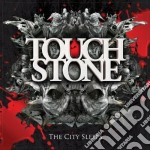 Touchstone - The City Sleeps cd musicale di Touchstone