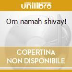 Om namah shivay! cd musicale