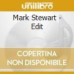 Mark Stewart - Edit cd musicale di Mark Stevart