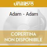 Adam - Adam cd musicale di ADAM