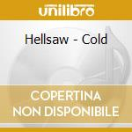 COLD                                      cd musicale di HELLSAW