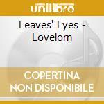 Leaves' Eyes - Lovelorn cd musicale di LEAVES' EYES
