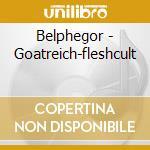 Belphegor - Goatreich-fleshcult cd musicale di BELPHEGOR