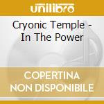 Cryonic Temple - In The Power cd musicale di Temple Cryonic