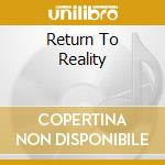 RETURN TO REALITY cd musicale di EPITAPH