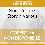 Giant Records Story cd musicale di Artisti Vari