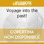 Voyage into the past! cd musicale