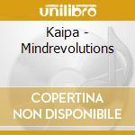 MINDREVOLUTIONS cd musicale di KAIPA
