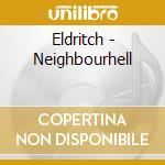 NEIGHBOURHELL cd musicale di ELDRITCH