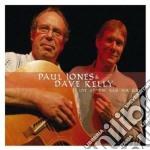 Paul Jones & Dave Kelly - Live At The Ram Jam Club Vol.1 cd musicale di Paul & kelly Jones