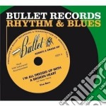 BULLET RECORDS RHYTHM & BLUES             cd musicale di Artisti Vari