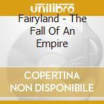 THE FALL OF AN EMPIRE cd musicale di FAIRYLAND