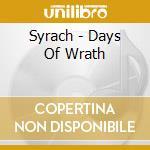 Syrach - Days Of Wrath cd musicale di SYRACH