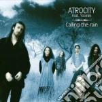 Calling the rain cd musicale di Atrocity feat. yasmi