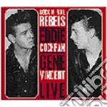 Eddie Cochran / Gene Vincent - Live Rock N Roll Rebels cd musicale di Eddie & vin Cochran