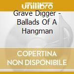 BALLADS OF A HANGMAN (+ BONUS TRACK) cd musicale di Digger Grave