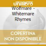 WHITEMARE RHYMES cd musicale di WOLFMARE