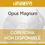 OPUS MAGNUM                               cd musicale di HOLLENTHON
